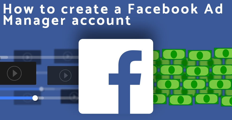 How to create a Facebook Ads Manager Account