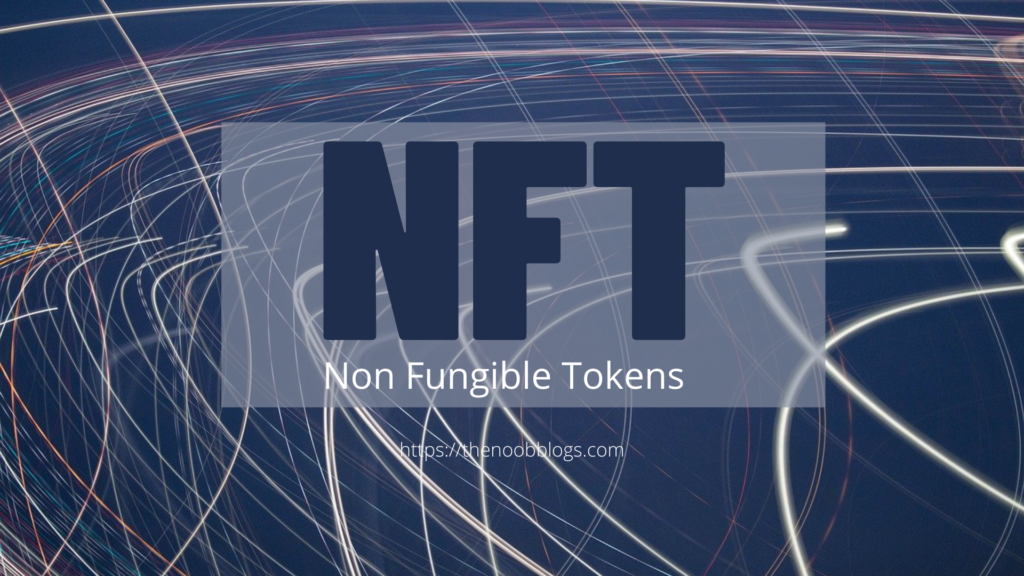 Non Fungible Tokens : NFTs
