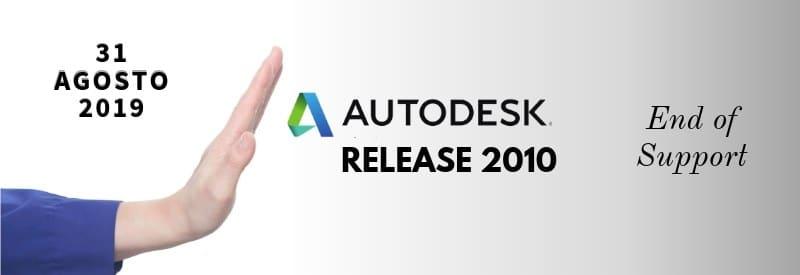 Fine del Supporto per Release Autodesk 2010 e Precedenti Versioni. Richiedici un Check-up