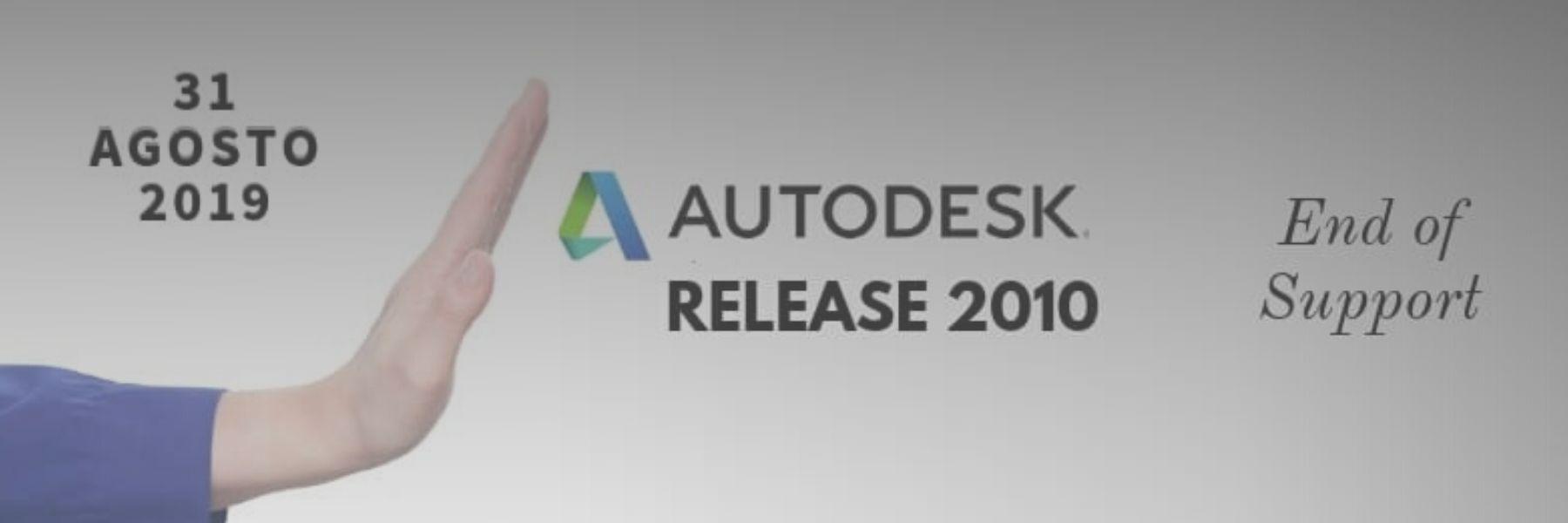 Fine del Supporto per Release Autodesk 2010 e Precedenti