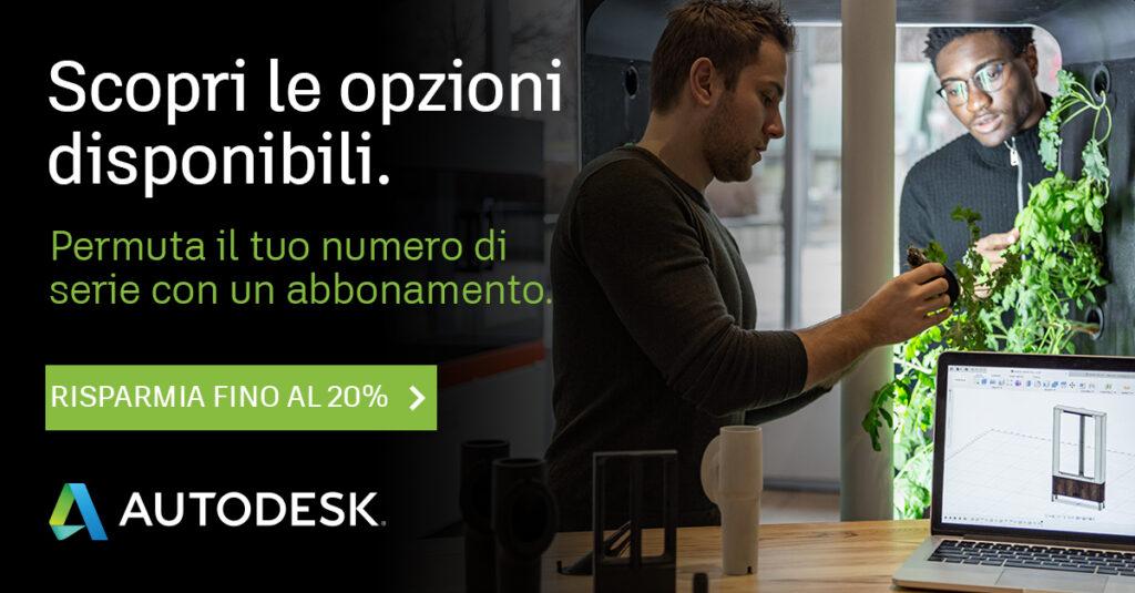 Autodesk Trade-in Promo Legacy: fino al 22 gennaio permuta la licenza permanente in un abbonamento al software Autodesk