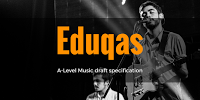 Eduqas draft specification for A-Level Music - teacher and musician
