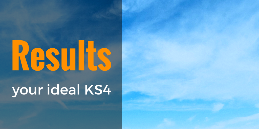 Results: Your ideal KS4