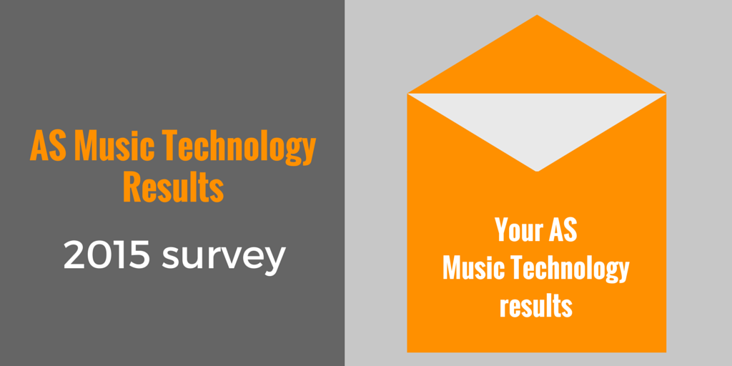 AS Music Technology Results survey 2015