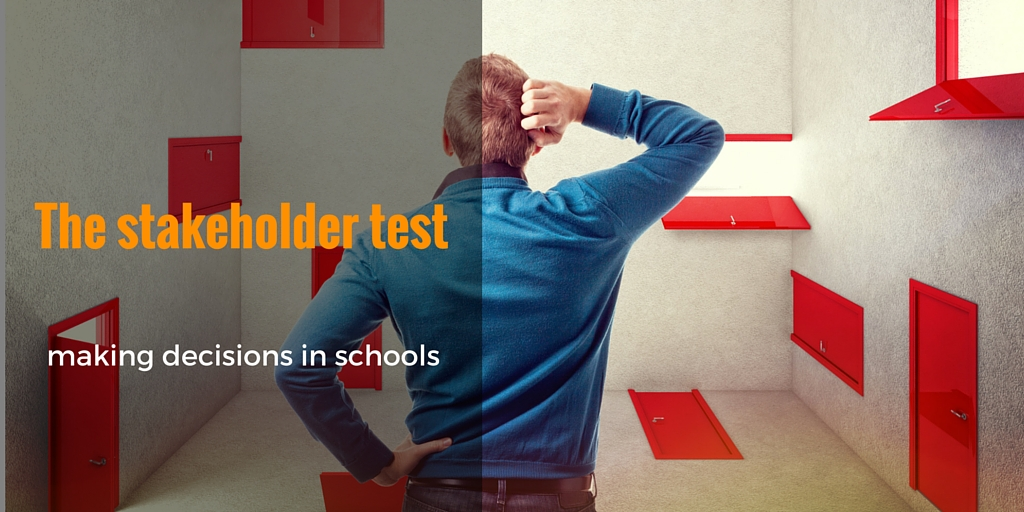 The stakeholder test for making decisions in schools - Teacher and Musician - John Kelleher