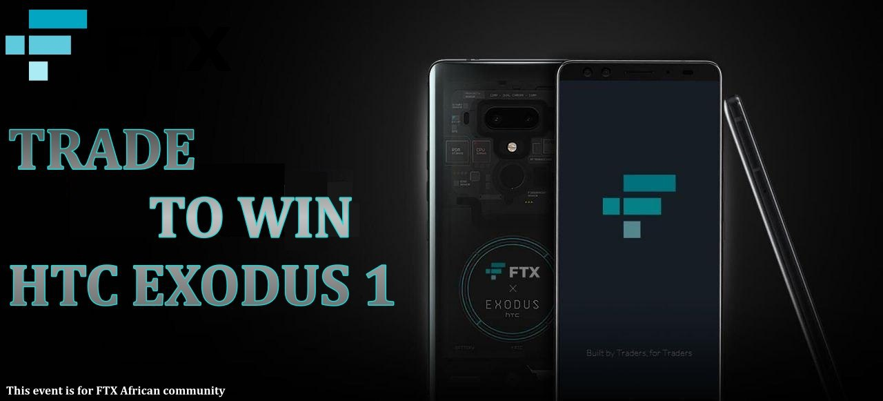 How to Win an HTC Exodus 1 Smartphone in the FTX Africa Trading Competition