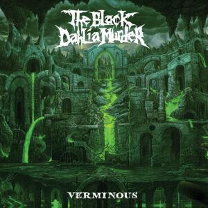 The Black Dahlia Murder Reveal Details For New Album 'Verminous' And Launch Lyric Video