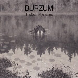 Album Review: Burzum - Thulean Mysteries