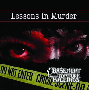Album Review: Basement Tourture Killings - Lessons In Murder