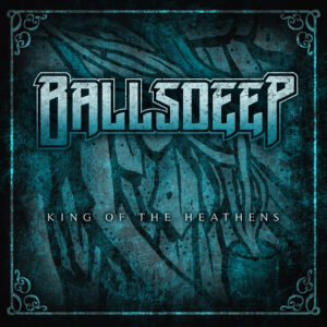 Single Review: Ballsdeep - King Of The Heathens