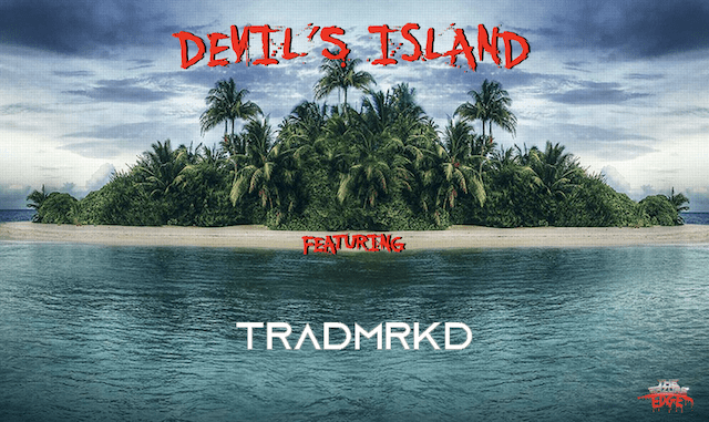 DEVIL'S ISLAND featuring Tradmrkd