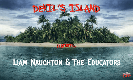 DEVIL'S ISLAND featuring Liam Naughton