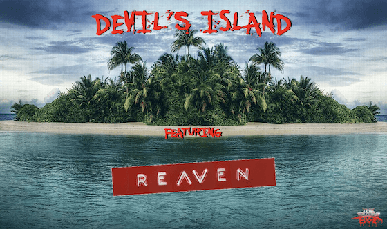 DEVIL'S ISLAND featuring Reaven
