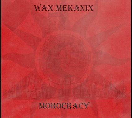 Album Review: Wax Mekanix - Mobocracy