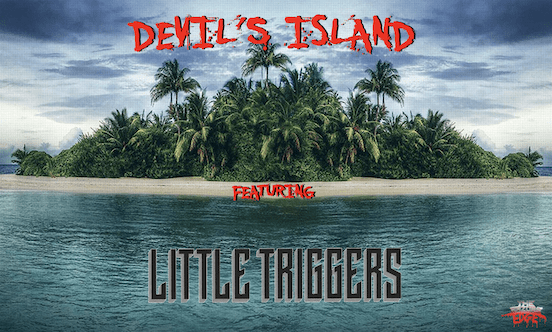 DEVIL'S ISLAND featuring Little Triggers