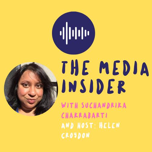 The Media Insider Podcast with Suchandrika Chakrabati