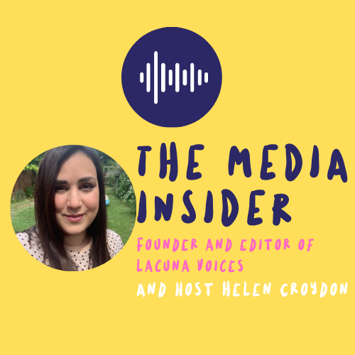The Media Insider with founder and editor of Lacuna Voices Podcast Cover.