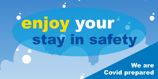 Enjoy your stay in safety. We are Covid prepared
