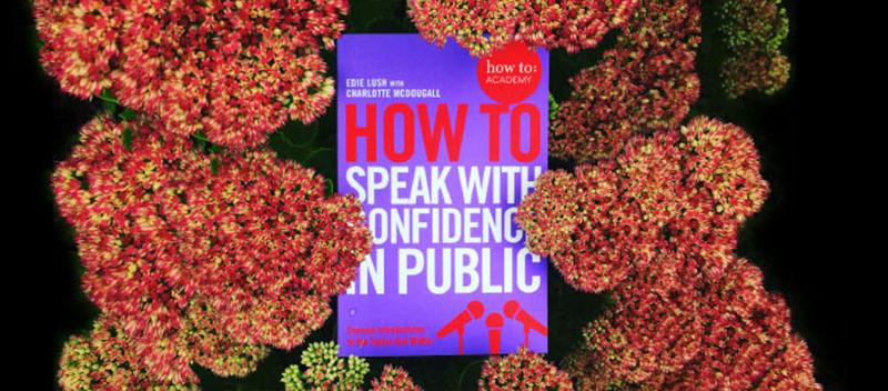 edie lush speak with confidence in public