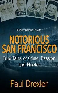 Notorious San Francisco