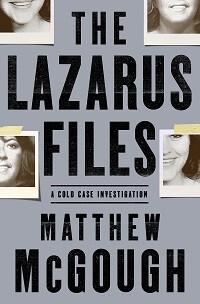 The Lazarus Files: A Cold Case Investigation