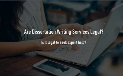 Are Dissertation Writing Services Legal? Can You Seek Expert Help?