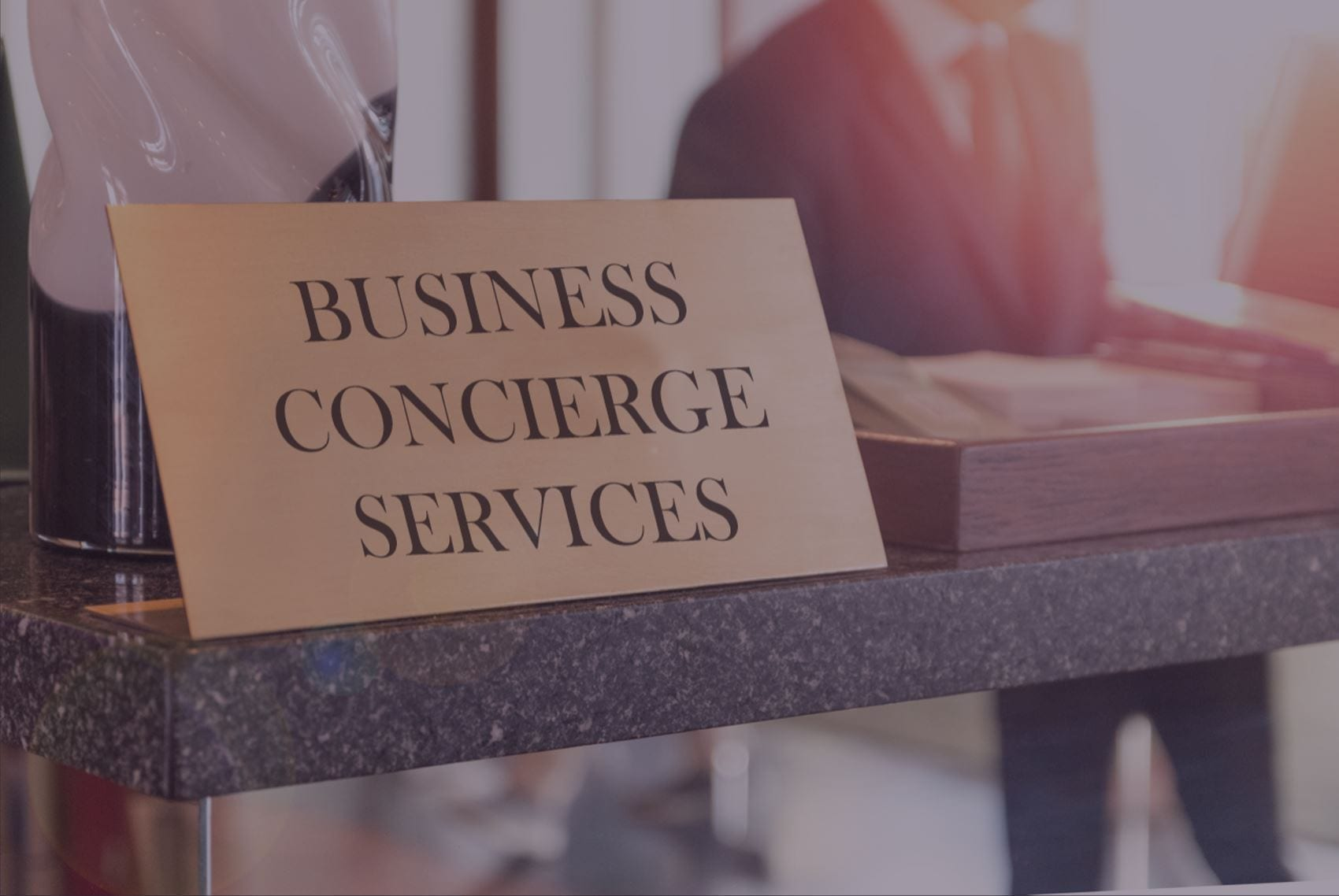 Why your firm needs a Business Concierge Service right now.
