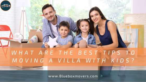 Villa Moving with Kids