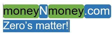 moneynmoney.com – Count only those Zeroes that matter