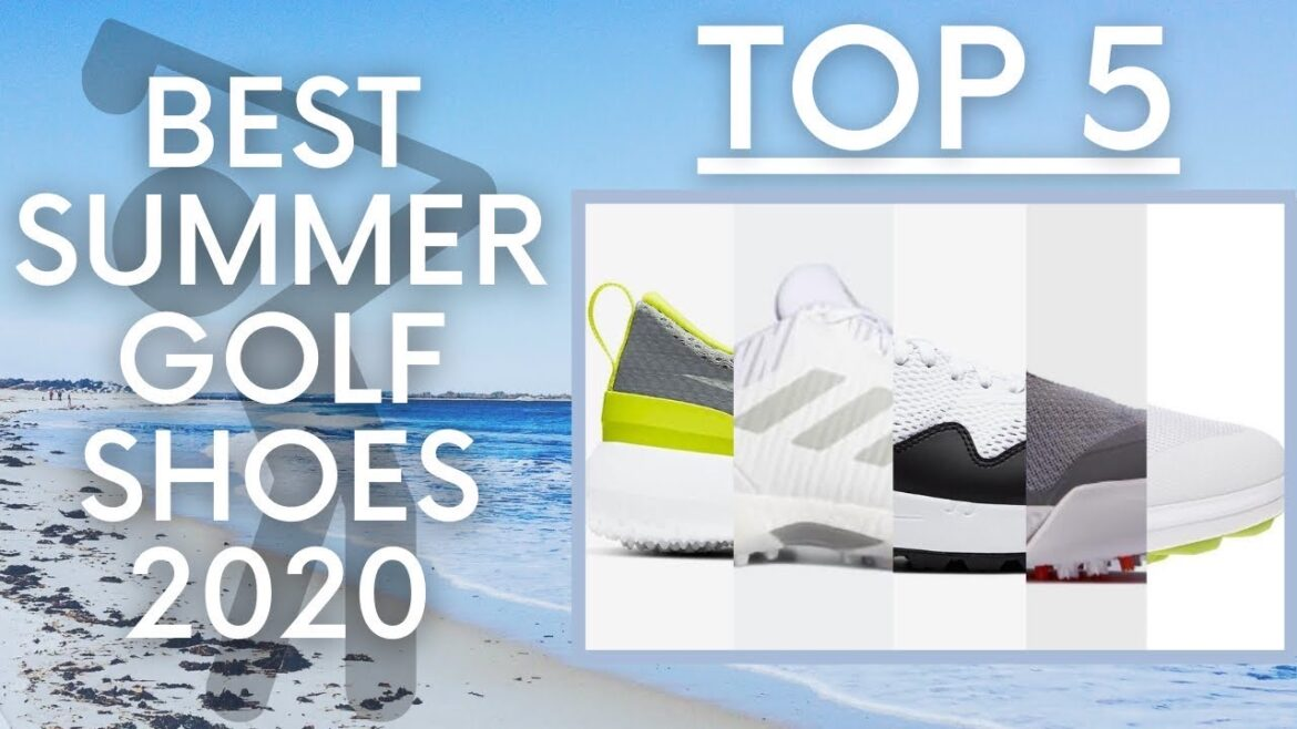 The Best Summer Golf Shoes for 2020 – Top 5
