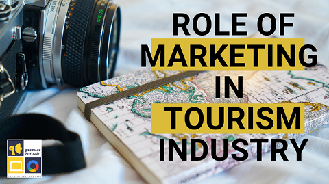Role of marketing in Tourism industry