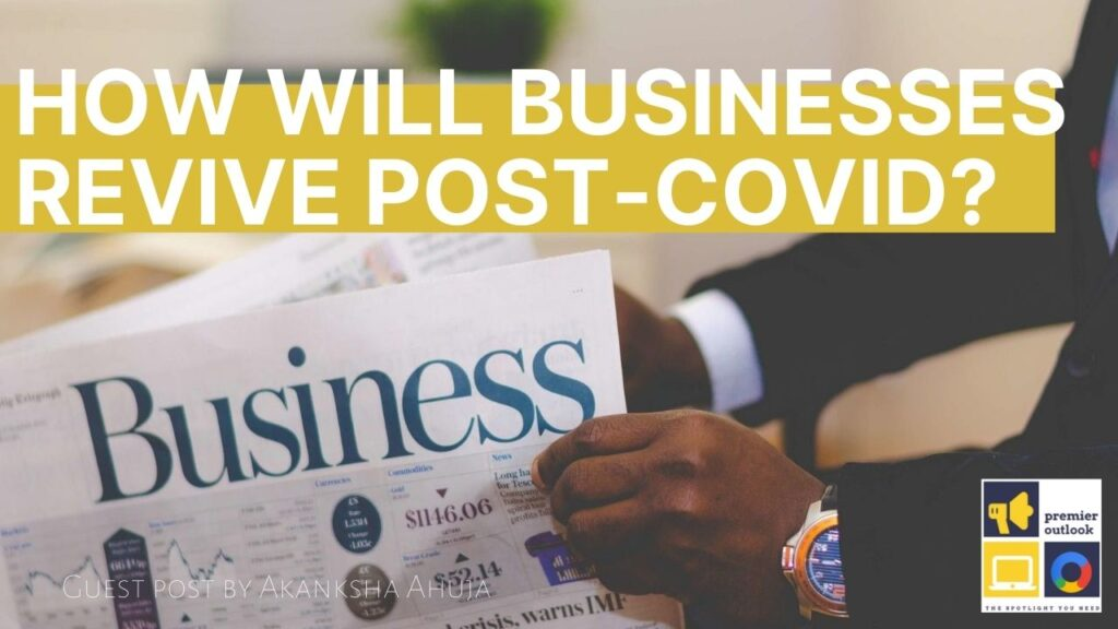 How will businesses revive post-COVID