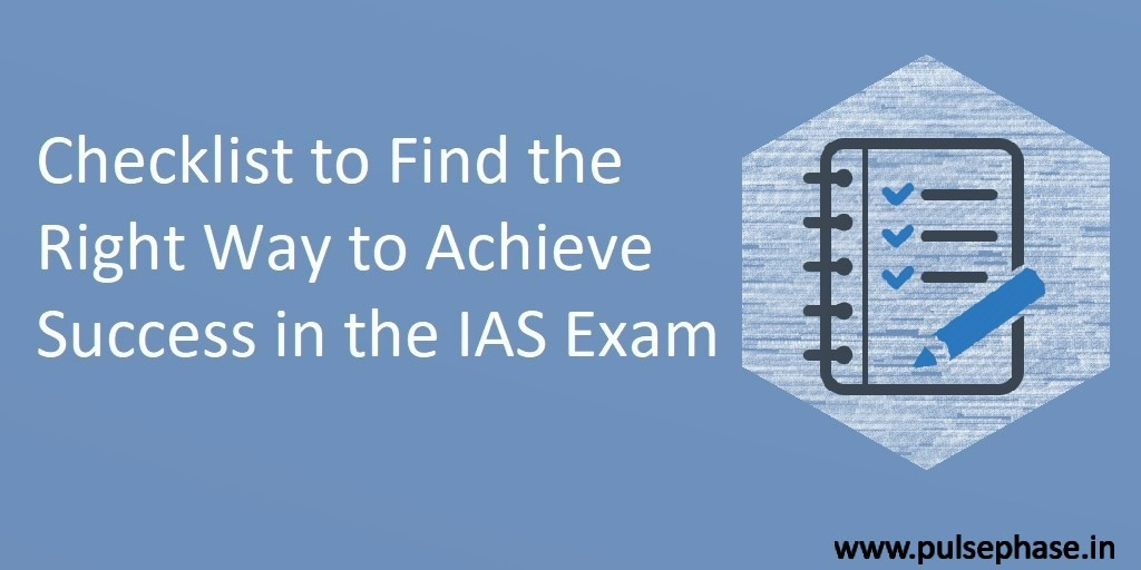 Checklist to find the right way to achieve success in the IAS exam