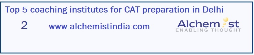 Alchemist Institute for CAT Coaching in Delhi