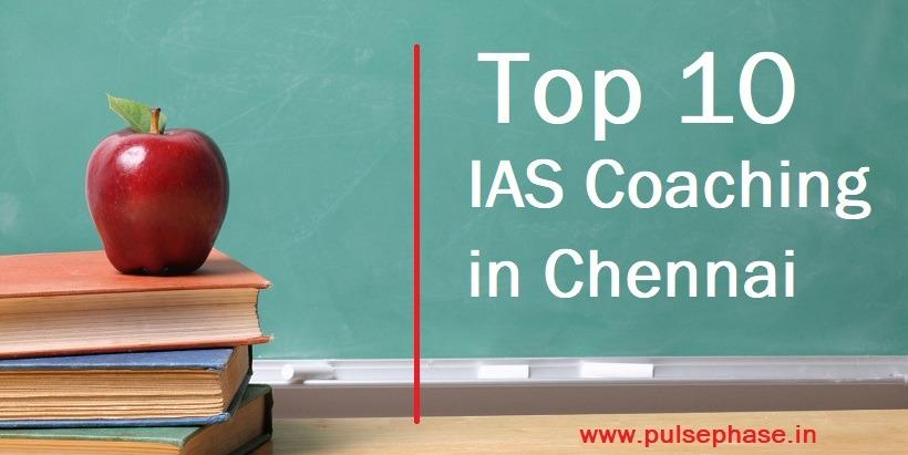 Top 10 IAS Coaching in Chennai