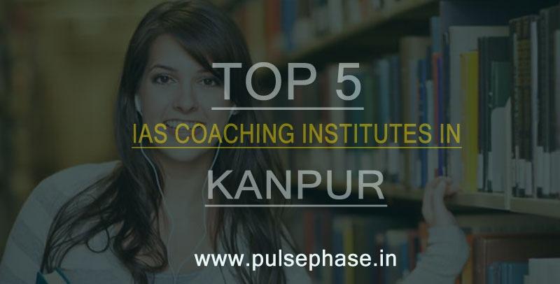 Top 5 IAS Coaching Institutes in Kanpur