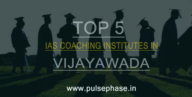 Top 5 IAS Coaching Institutes in Vijayawada