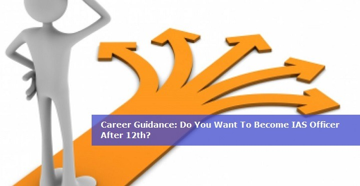 Career Guidance Do You Want To Become IAS Officer