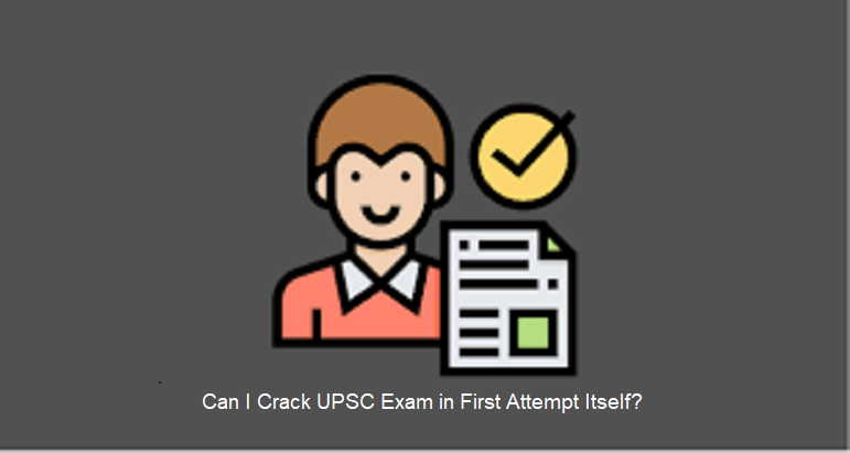 Crack UPSC Exam in First Attempt