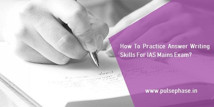 Answer Writing Skills For IAS Mains Exam