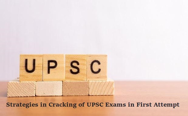 Strategies in Cracking of UPSC Exams in First Attempt