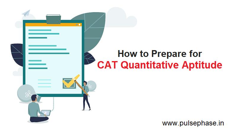 How to Prepare for CAT Quantitative Aptitude