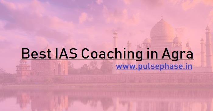 Top 5 IAS Coaching in Agra