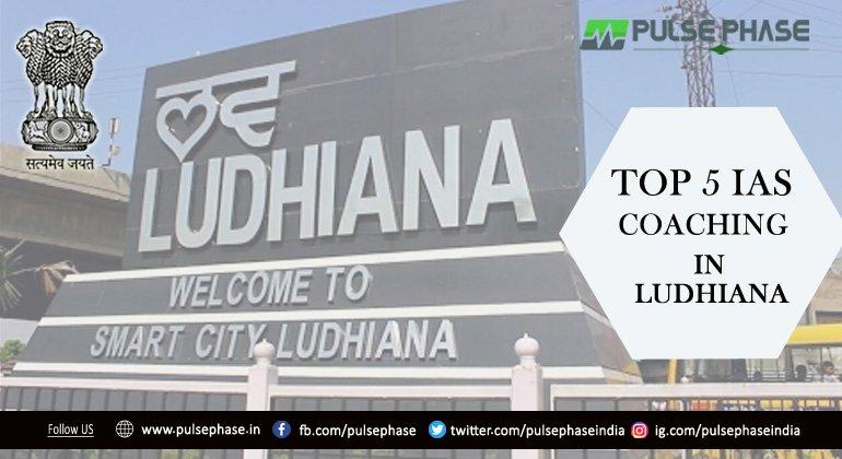 Top 5 IAS Coaching in Ludhiana