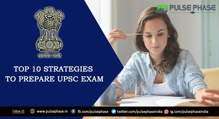 Top 10 Strategies to prepare UPSC Exam