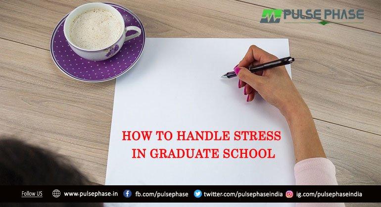 Handle Stress in Graduate School