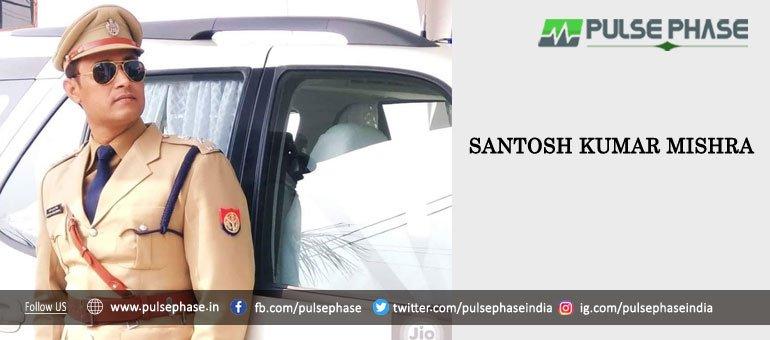 Santosh Kumar Mishra IPS Officer