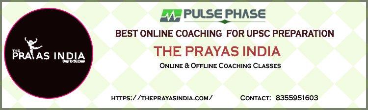 The Prayas india for UPSC Exam Preparation
