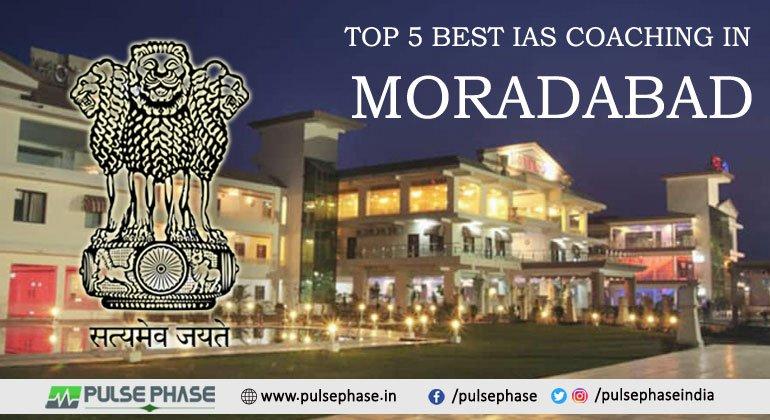 Top 5 IAS Coaching in Moradabad