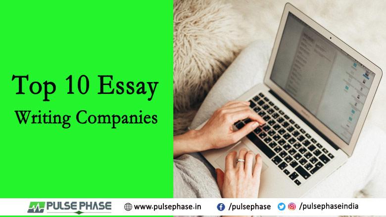 Top 10 Essay Writing Companies